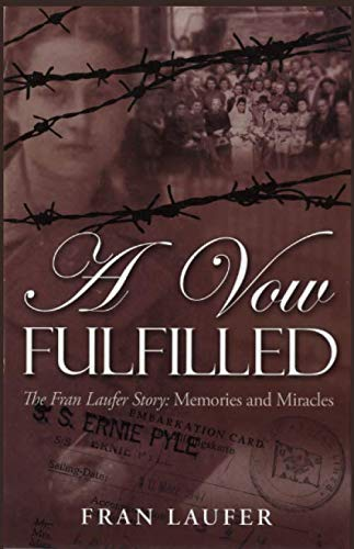 A Vow  Fulfilled: The Fran Laufer Story Memories and Miracles (Jewish Miracle Stories)