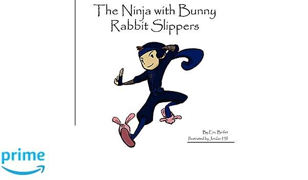 The Ninja with Bunny Rabbit Slippers: Amazon.es: Eric Binfet ...