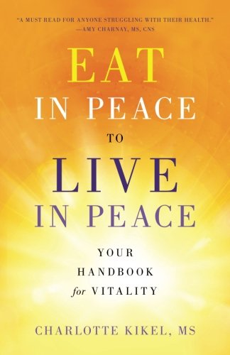 Eat in Peace to Live in Peace: Your Handbook for Vitality
