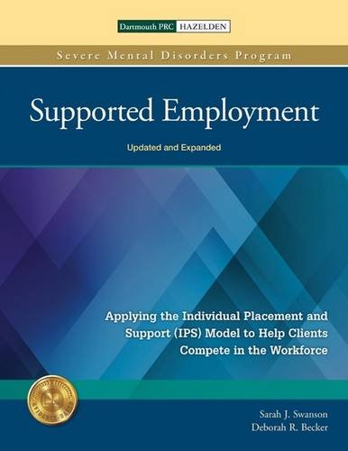 Download Supported Employment: Applying the Individual Placement and Support (IPS) Model to Help Clients Compete in The Workforce (Severe Mental Disorders Program) PDF