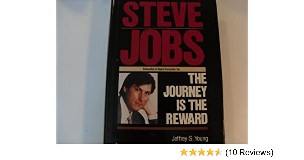 : Steve Jobs: The Journey Is the Reward