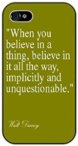 When you believe in a thing, believe in it all the way, implicity and unquestionable - Vintage green - iPhone 4 / 4s black plastic case / Inspiration Walt Disney quotes