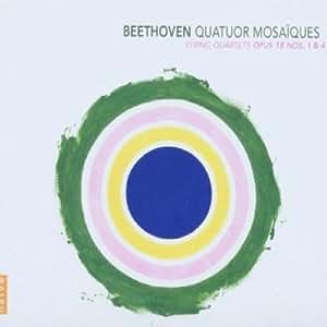 Beethoven: String Quartets Opus 18 Nos 1 & 4 /Quatuor Mosaiques