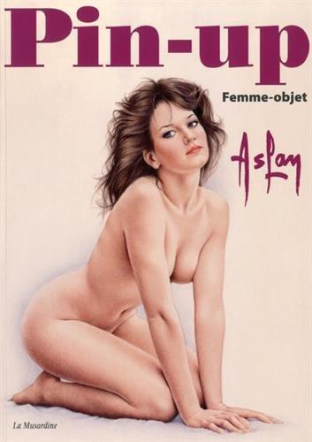 Pin-up : Femme-objet, inclus Le carnet X d'Aslan