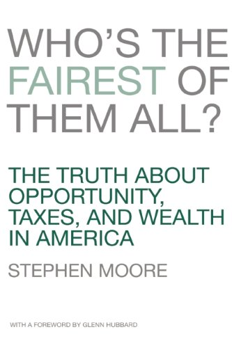 Who's the Fairest of Them All? The Truth about Opportunity, Taxes, and Wealth in America