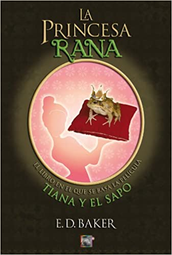 Tiana y el sapo (Junior - Juvenil (roca)): Amazon.es: E.D. Baker, Juan Tafur Saavedra: Libros