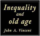Inequality And Old Age, John A Vincent, 1857282639
