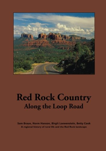 Download Red Rock Country Along the Loop Road: Images of Red Rock Valley, local landmarks, stories of homestead families, area map and photos of endemic plant, ... Road Southwest of Sedona, Arizona. (Volume 1) ebook