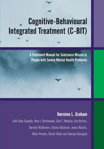 Cognitive-Behavioural Integrated Treatment (C-BIT): A Treatment Manual for Substance Misuse in People with Severe Mental Health Problems