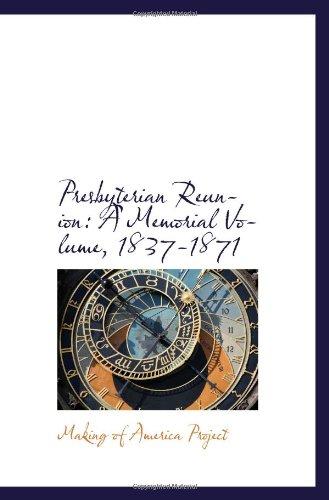 Presbyterian Reunion: A Memorial Volume, 1837-1871 PDF