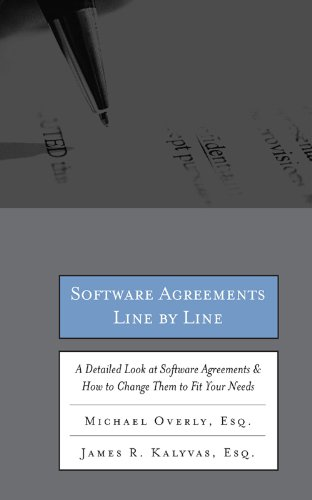 Download Software Agreements Line by Line: A Detailed Look at Software Contracts and Licenses & How to Change Them to Fit Your Needs Pdf
