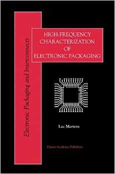 High-Frequency Characterization of Electronic Packaging (Electronic Packaging and Interconnects)