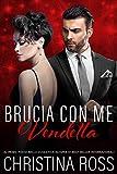 Brucia con Me: Vendetta (Italian Edition)