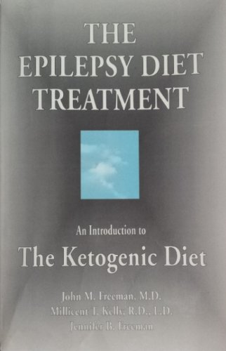 The Epilepsy Diet Treatment: : An Introduction to The Ketogenic Diet