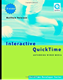 Interactive QuickTime: Authoring Wired Media (QuickTime Developer Series)