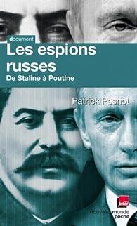 Les espions russes de Staline à Poutine. Les dossiers secrets de Monsieur X par Patrick Pesnot