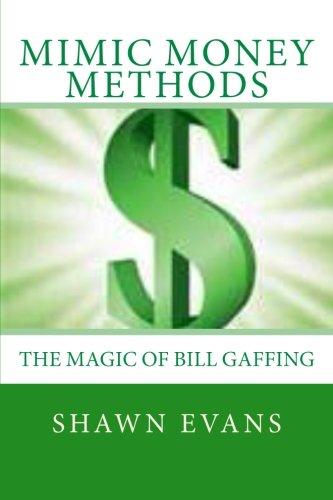 Mimic Money Methods: The Magic Of Bill Gaffing