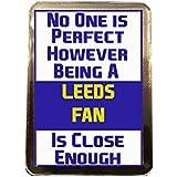 Leeds United F.C - No One is Perfect Fridge Magnet