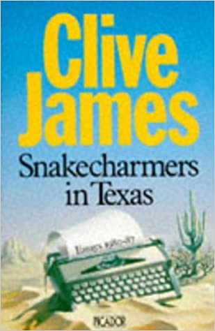 Snake Charmers in Texas (Picador Books) by Clive James (1989-07-14)