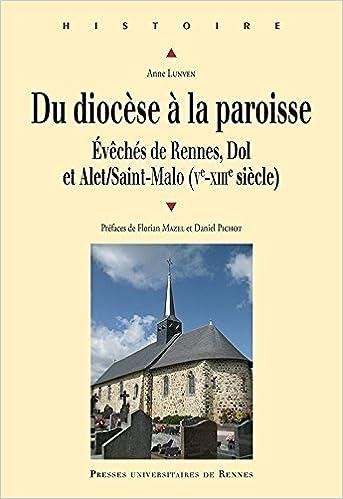 En ligne Du diocèse à la paroisse : Evêchés de Rennes, Dol et Alet/Saint-Malo (Ve-XIIIe siècle) epub, pdf