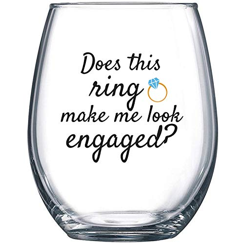Does This Ring Make Me Look Engaged - Funny Wine Glass 15oz - Engagement Gift, Great Gift for Fiance, Wedding Gift Idea, Bridal Shower Gifts - Evening Mug