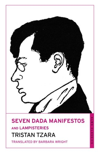 Seven Dada Manifestos and Lampisteries [Tristan Tzara] (Tapa Blanda)