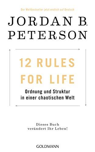 Book cover from 12 Rules For Life: Ordnung und Struktur in einer chaotischen Welt - Dieses Buch verändert Ihr Leben! (German Edition) by Jordan B. Peterson
