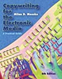 Copywriting for the Electronic Media: A Practical Guide 6th (sixth) edition