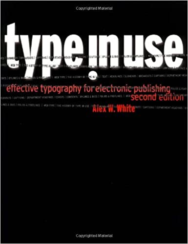 Type in Use: Effective Typography for Electronic Publishing: Amazon.es: Alex W. White: Libros en idiomas extranjeros