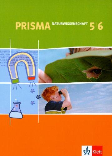 Prisma Naturwissenschaft: Schülerbuch 5./6. Schuljahr für Niedersachsen, Bremen, Nordrhein-Westfalen und Berlin