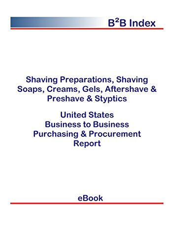 Shaving Preparations, Shaving Soaps, Creams, Gels, Aftershave & Preshave & Styptics United States: Purchasing + Procurement...