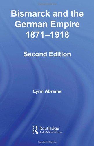 Bismarck and the German Empire: 1871–1918 (Lancaster Pamphlets)