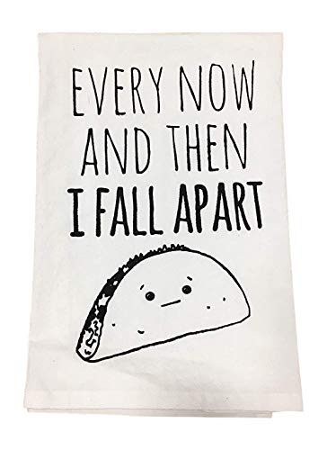 Every Now and Then I Fall Apart Funny Dishcloth Tea Towel Screen Printed Flour Sack Cotton Kitchen Table Linens