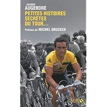 Petites histoires secrètes du Tour... (French Edition)