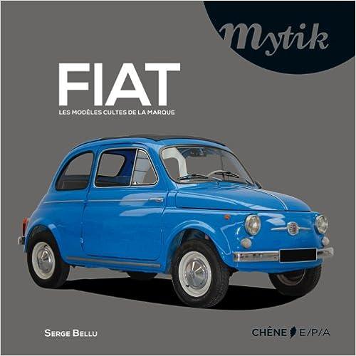 Lire FIAT : les modèles cultes de la marque pdf ebook