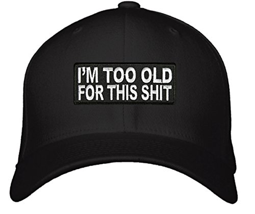(I'm Too Old For This Shit Hat - Adjustable Mens Black - Funny Quote Cap. Great Birthday Gift for Mom, Dad, Grandpa, Grandma or an older relative you love.)