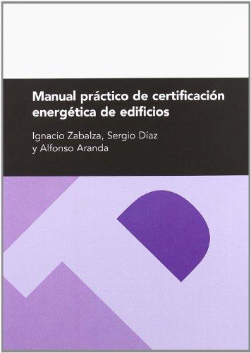 Descargar Libro Manual Práctico De Certificación Energética De Edificios Ignacio Zabalza Bribian