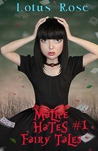 Malice Hates Fairy Tales #1 (Malice in Wonderland) (Volume 4)