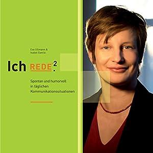 Ich REDE². Spontan und humorvoll in täglichen Kommunikationssituationen Audiobook