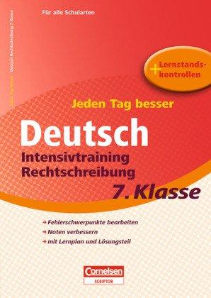 Jeden Tag besser - Deutsch: 7. Schuljahr - Intensivtraining Rechtschreibung: Übungsheft mit Lernplan und Lernstandskontrollen. Mit entnehmbarem Lösungsteil