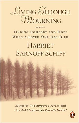 Living through Mourning by Harriet Sarnoff Schiff (1987-09-01)