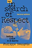 img - for In Search of Respect: Selling Crack in El Barrio (Structural Analysis in the Social Sciences) book / textbook / text book