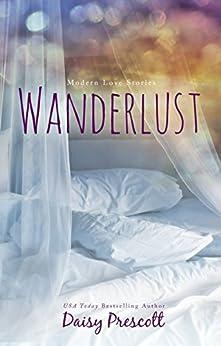 Wanderlust (Modern Love Stories Book 3) by [Prescott, Daisy]