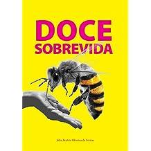 Doce Sobrevida: A apicultura como alternativa no assentamento Taquaral (Portuguese Edition)