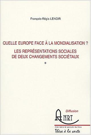 En ligne téléchargement gratuit Quelle Europe face à la mondialisation ? : Les représentations sociales de deux changements sociétaux pdf