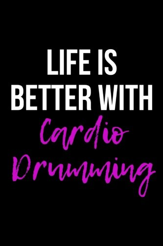 Life is Better With Cardio Drumming: Blank Lined Journal ebook