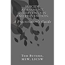 Suicide Assessment, Intervention and Prevention:: A Practitioner's Guide