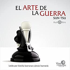 El Arte De La Guerra [The Art of War] Audiobook by Sun Tzu Narrated by María Cecilia Izarraraz Gutiérrez, Jesús Isarrarás Gutiérrez