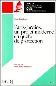 Paris-jardins, un projet moderne en quête de protection (Travaux de recherches de l'Université Panthéon Assas) (French Edition)