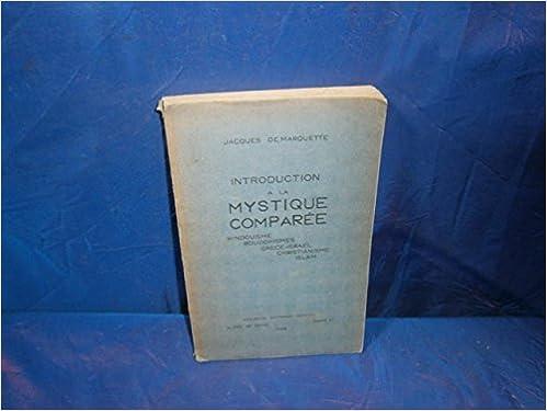 Lire en ligne Introduction à la mystique comparée - Hindouisme -Bouddhisme- Grèce - Israel - Christianisme - Islam epub pdf